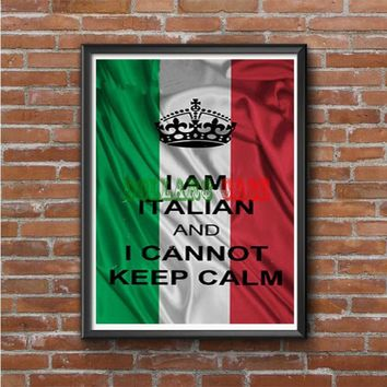 I Am Italian And I Can Not Keep Calm Photo Poster