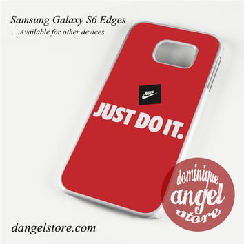 NIke Just Do It. Phone Case for Samsung Galaxy S3/S4/S5/S6/S6 Edge/S6 Edge Plus