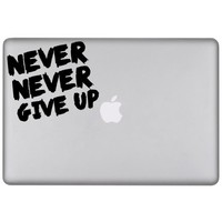Removable Laptop Decal Never Never Give Up