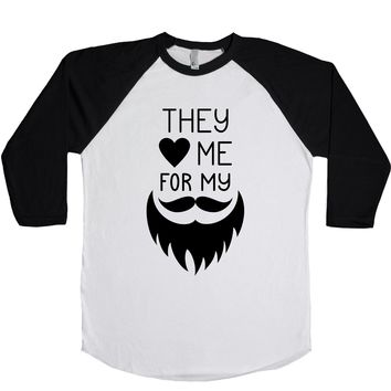 They (heart) Me For My (moustache) Unisex Baseball Tee