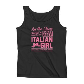 I'm The Classy, Sassy And A Bit Smart Assy Italian Girl You Were Warned About - Ladies' Tank