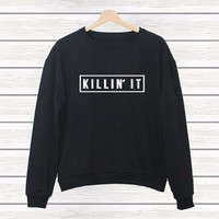 """KILLIN' IT"" Tee Long Sleeve Sweatshirt"