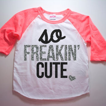 So Freakin' Cute Shirt Kid's Raglan Girl's Shirt Baby Girl Clothes Baby Girl Shirt Hipster Baby Clothes Baby Gift Silver Raglan #37