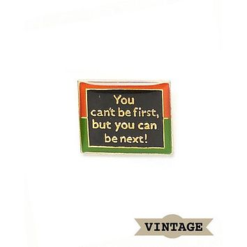 You Can Be Next Vintage Pin