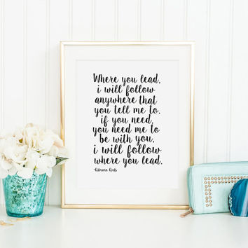 GILMORE GIRLS QUOTE, Where You Lead I Will Follow,Lorelai Gilmore,Girls Room Decor,Girls Bedroom Decor,Girly Print,Love Quote,Gift For Her