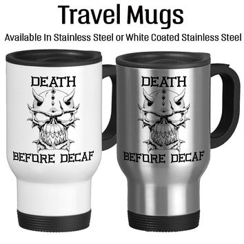 Death Before Decaf, Strong Coffee Only, Just Say No To Decaf Coffee, Caffeine, Father's Day Gifts, Cup For Dad, Guy Gift, Travel Mug, 14oz