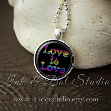 Love is Love Necklace, Gay Pride Pendant, Gay Pride Necklace, Rainbow LGBT, Marriage Equality