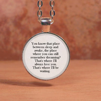 "Peter Pan Tinkerbell ""You know that place between sleep and awake..."" Pendant Necklace Gift Inspiration Jewelry"