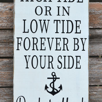 In High Tide Or Low Tide By Your Side Personalized Wedding Sign Gift Wood Hand Painted Anniversary Love Quote