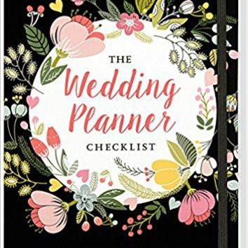 The Wedding Planner Checklist (A Portable Guide to Organizing your Dream Wedding) Hardcover – July 5, 2016