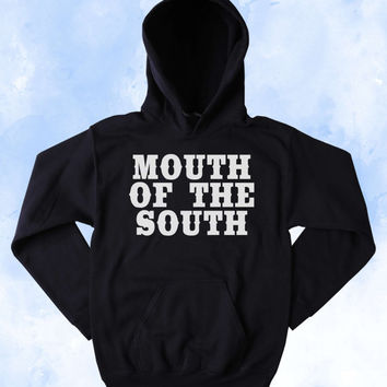 Funny Mouth Of The South Sweatshirt Southern Country Hick Redneck Western Merica Tumblr Hoodie