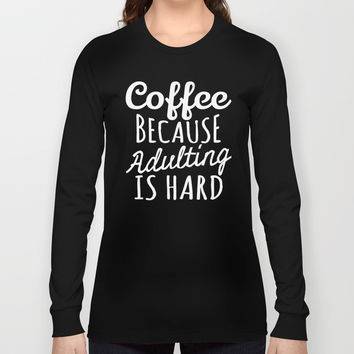 Coffee Because Adulting is Hard (Black & White) Unisex Tank Top by CreativeAngel
