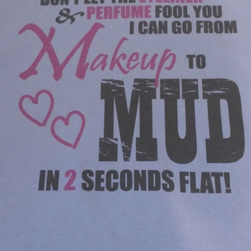 Country girl shirt.  From makeup to mud in purple.