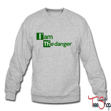 iam the danger tshirt crewneck sweatshirt