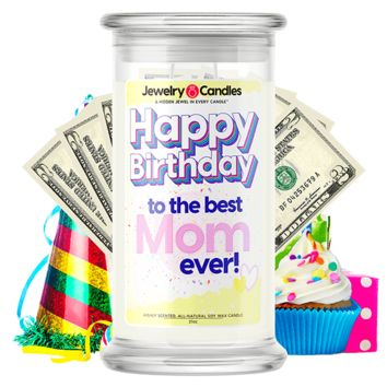 Happy Birthday to the Best Mom Ever! | Happy Birthday Cash Money Candle®