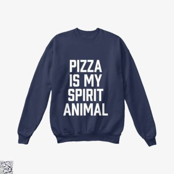 Pizza Is My Spirit Animal, Funny Crew Neck Sweatshirt