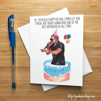 Kanye West Imma Let You Finish Happy Birthday Card FREE SHIPPING