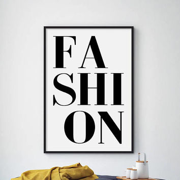 Sale!!! Fashion, Fashion Poster, Fashion Print, Fashion Quotes, Fashion Wall Art 8x10, Black and White Typography, 18x24, 50x70