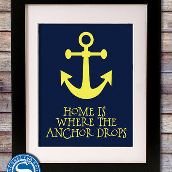 Home is Where the Anchor Drops 8x10 Print - Pick Your Colors