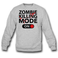 Zombie Killing Mode On SWEATSHIRT CREWNECKS