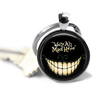 Alice In Wonderland's Cheshire Cat Keychain We're All Mad Here