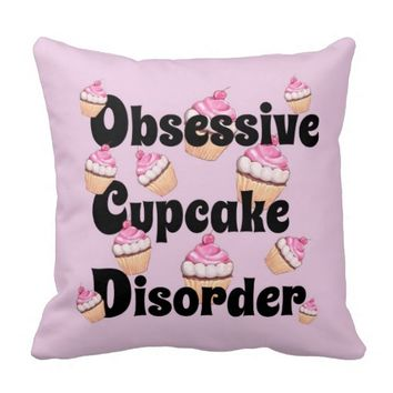 Cute Pink Obsessive Cupcake Disorder Pillow