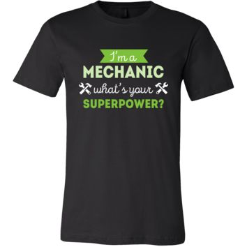 Mechanic Shirt - I'm a Mechanic, what's your superpower? - Profession Gift
