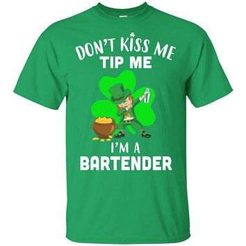 16aac73ad Funny Don't Kiss Me Tip Me I'm A Bartender St Patrick Day