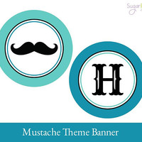 Mustache Birthday Banner, Mustache Banner, Mustache party decorations, PRINTABLE BIRTHDAY BANNER, Mustache Party Banner, First birthday