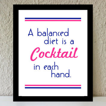 A Balanced Diet is a Cocktail in Each Hand / navy and pink poster art print - vintage bar cart decor quote / dorm decor / party / preppy