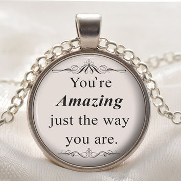 Bruno Mars Quote Jewelry - Song Lyrics Quote Necklace Pendant - Silver Jewelry Gift for Her - You're amazing just the way you are