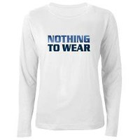Nothing To Wear Women's Long Sleeve T-Shirt> Super Model T-Shirts> Only Originals