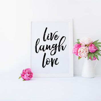 Live Laugh Love Print, Love Quote, Office Decor, Home Decor, Gallery Wall Art, Wall Art, Wall Print, Quote, Printable Art