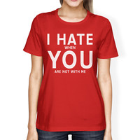 I Hate You Women's Red T-shirt Humorous Graphic Light-weight Shirt