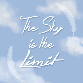 The Sky Is The Limit - INSTANT DIGITAL DOWNLOAD - Printable Graphics, Inspirational Quote Wall Decor, Feather Typography Decoration