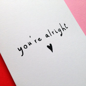 You're Alright Anniversary Card, Simple Funny Greeting Card, Humour Comedy Card, Anniversary For Him For Her, First Anniversary
