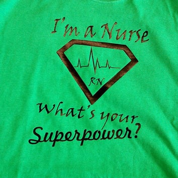 "Nurse Shirt! "" I'm a Nurse What's your Superpower Shirt with Custom Nursing Title"