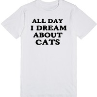 ALL DAY I DREAM ABOUT CATS