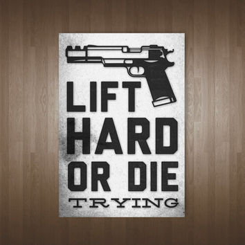 Lift Hard Or Die Trying Poster, Art Print, Fitness, Quote, Motivational. Inspirational, Workout, die hard quote, wall art, typography,