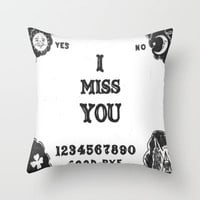Ouija I Miss You Throw Pillow by Sarah Hinds