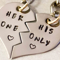 Her One His Only Keychains - Split Heart Key Chains - Hand Stamped Couples Gift - 2 Keychains -  Stainless Steel