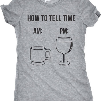 Women's How to Tell Time Funny T-shirt, Cool T-shirts, Coffee, Tea, Wine, Wine Glass, Best Gifts for Women, Ladies, Tees, AM, PM, Clock