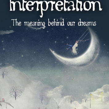 Dream Interpretation: The Meaning Behind Our Dreams