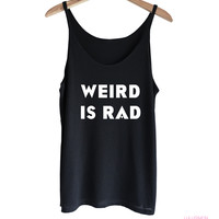 WEIRD IS RAD TANK