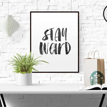 "MOTIVATIONAL QUOTE ""Stay Weird"" Typographic Art Inspirational Quotes Typographic Poster Wall Decor Be Awesome Printable Wall Art Watercolor"