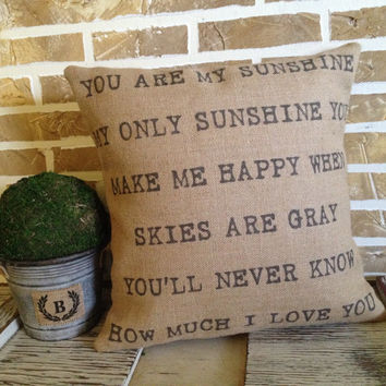 You are my Sunshine - Burlap Pillow with Distressed Lettering - Insert Included