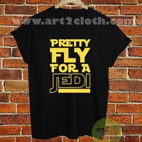 Star Wars Pretty Fly For A Jedi T Shirt,Star Wars Funny T shirt by art2cloth