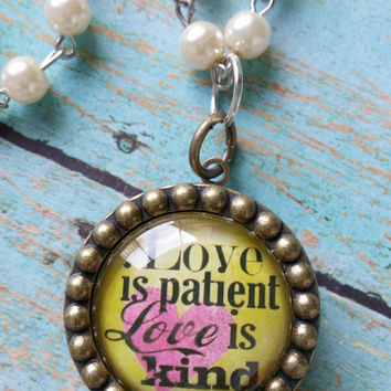 Locket Assemblage / Corinthians 13 4 / Love Is Patient Love is Kind / Bible Quote Locket / Rosary Style Jewelry / Assemblage Necklace
