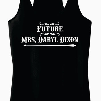 Future Mrs. Daryl Dixon - Ladies Racerback Tank Top For The Walking Dead Fan