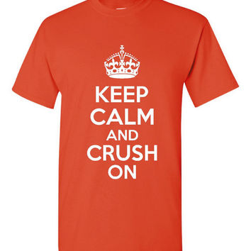 Keep Calm Crush ON Orange Crush Inspired Denver Broncos Keep Calm Crush On Printed Tee Unisex Kids Ladies Broncos Tee